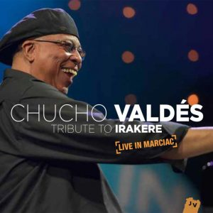 Tribute to Irakere: Live in Marciac (Jazz Village)
