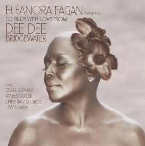 Eleanora Fagan (1915-1959): To Billie with Love from Dee Dee Bridgewater (EmArcy Records)
