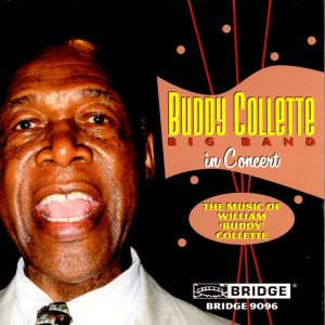 """Buddy Collette Big Band In Concert – The Music Of William """"Buddy"""" Collette (Bridge Records)"""