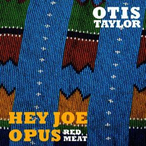 Hey Joe Opus/Red Meat (Trance Blues Festival)