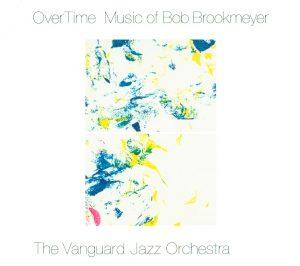 Overtime: Music of Bob Brookmeyer (Planet Arts)