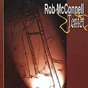 Rob McConnell Tentet (Justin Time)
