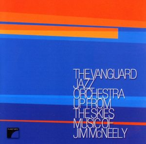 Up from the Skies – Music of Jim McNeely (Planet Arts Recordings)